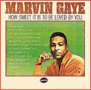 Marvin Gaye-How Sweet It Is To Be Loved By You